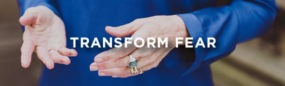 Transform Fear