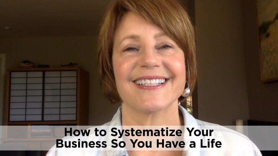 How to Systematize Your Business So You Have a Life