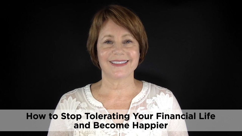 How to Stop Tolerating Your Financial Life to Become Happier