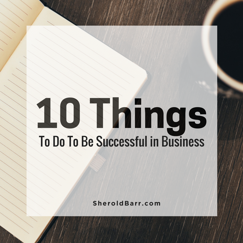 10 things to do to be successful in business