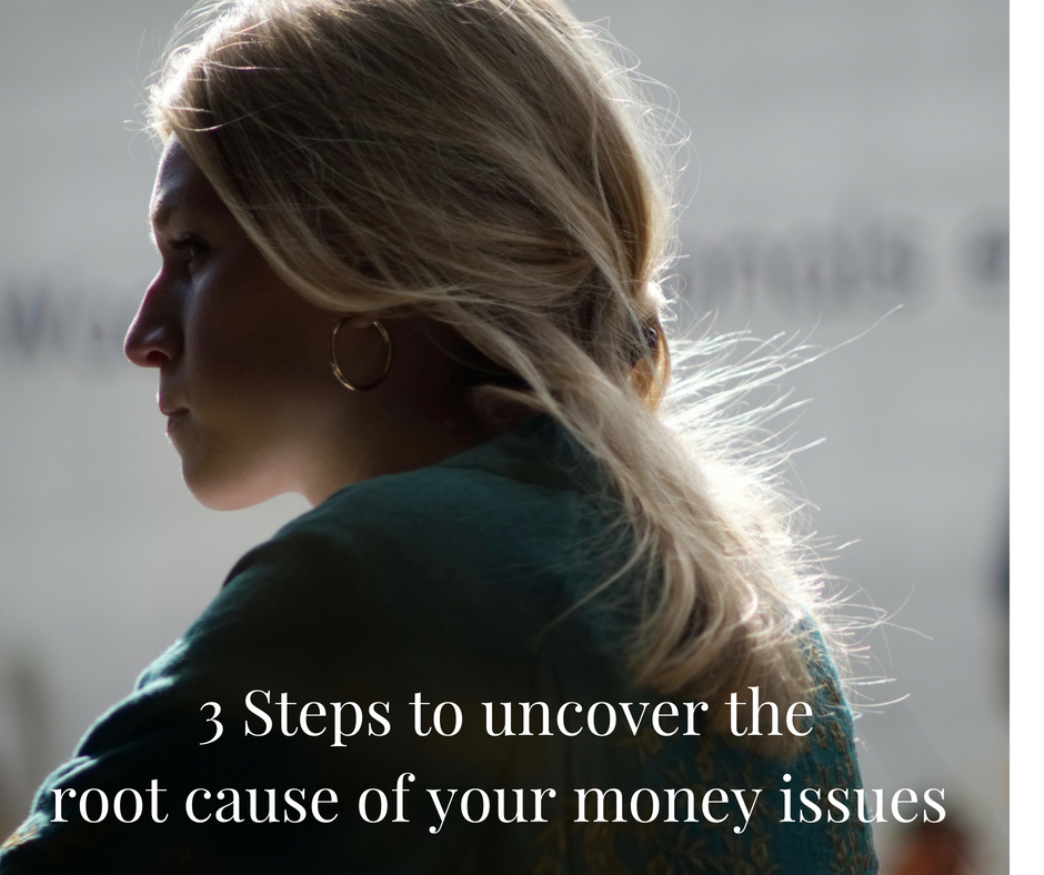 3 steps to uncover the root cause of your money blocks