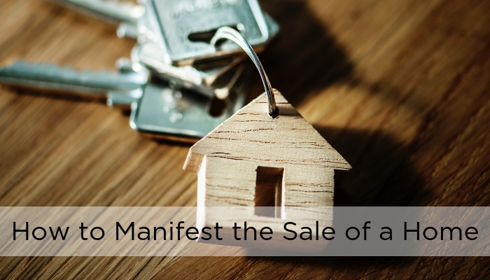 How to manifest the sale of your home
